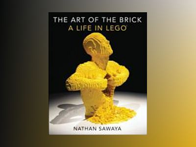 The Art of the Brick av Nathan Sawaya