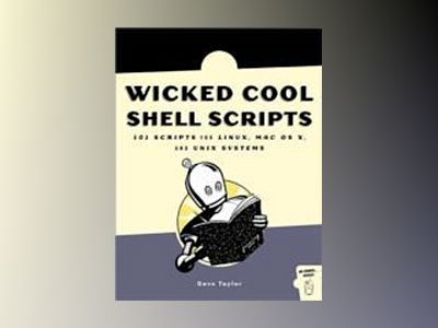 Wicked Cool Shell Scripts av Dave Taylor