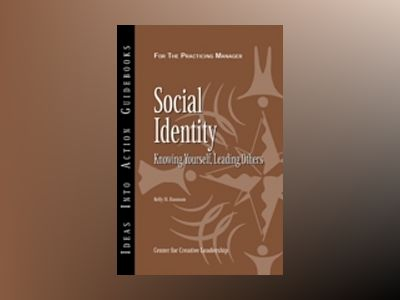 Social Identity: Knowing Yourself, Knowing Others av Center for Creative Leadership