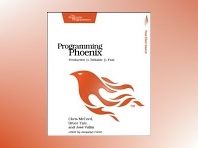 Programming Phoenix av Chris McCord