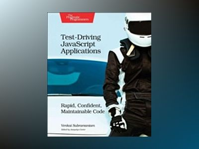 Test-Driving JavaScript Applications av Venkat Subramaniam
