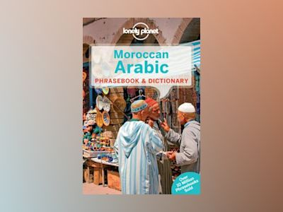 Lonely planet moroccan arabic phrasebook & dictionary av Lonely Planet