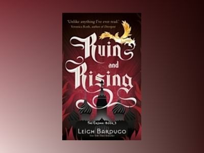 Ruin and Rising av Leigh Bardugo