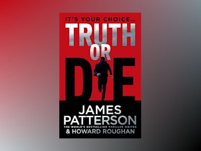 Truth or Die av James Patterson