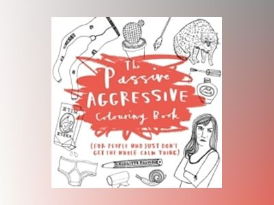 The Passive Aggressive Colouring Book av Charlotte Farmer