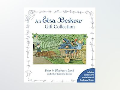 An Elsa Beskow Gift Collection: Peter in Blueberry Land and Other Beautiful av Elsa Beskow