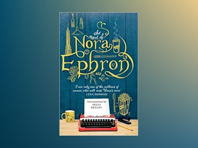 The Most of Nora Ephron av Nora Ephron