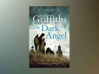 The Dark Angel av Elly Griffiths