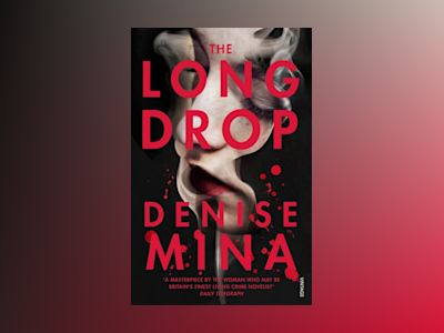 The Long Drop av Denise Mina
