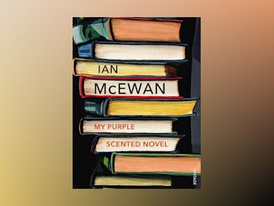 My Purple Scented Novel av Ian McEwan
