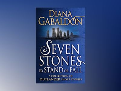 Seven Stones to Stand or Fall av Diana Gabaldon