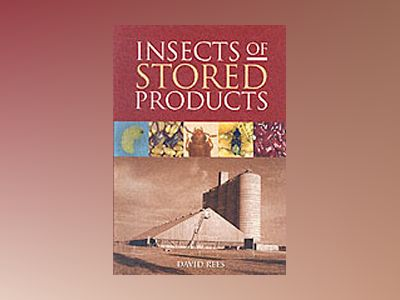Insects of stored products av David Rees