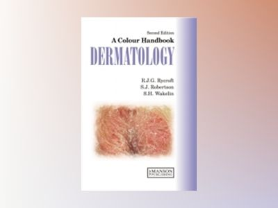 Dermatology: A Colour Handbook, 2nd Edition av R. J. G. Rycroft