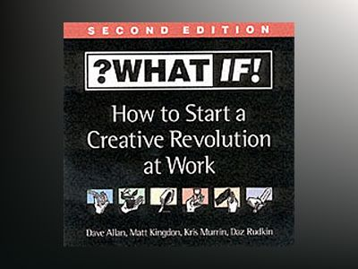 Sticky Wisdom : How to Start a Creative Revolution at Work av Dave Allan