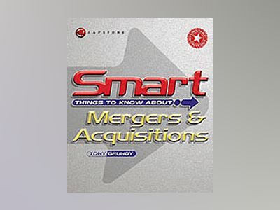 Smart Things to Know About Mergers and Acquisitions av Tony Grundy
