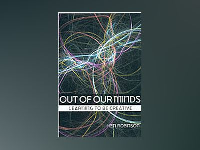 Out of our Minds: Learning to be Creative av Ken Robinson