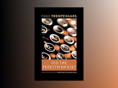 Did the Pedestrian Die?: Insights from the World's Greatest Culture Guru av Fons Trompenaars