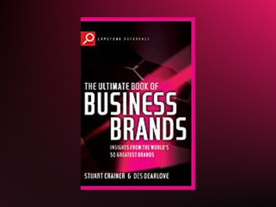 Ultimate Book of Business Brands: Insights from the World's 50 Greatest Bra av Des Dearlove