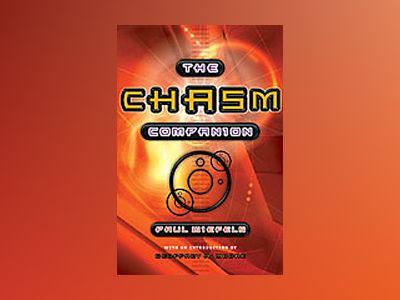 The Chasm Companion: A Field Guide to Crossing the Chasm and Inside the Tor av Paul Wiefels