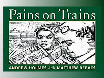 Pains on Trains: A Commuter's Guide to the 50 Most Irritating Travelling Co av Andrew Holmes