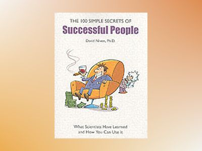 The 100 Simple Secrets of Successful People av David Niven