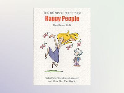100 Simple Secrets of Happy People av David Niven