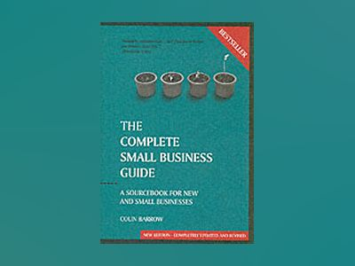 The Complete Small Business Guide : A Sourcebookfor New and Small Businesse av Colin Barrow