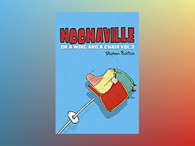 Noonaville: On a Wing and a Chair , Vol.2 av Stephen Bolton