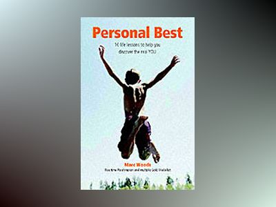 Personal Best: 10 lessons to help you achieve your true potential av Marc Woods
