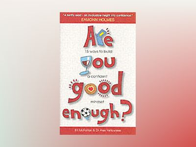Are You Good Enough?: 15 Ways to Build a Confident Mindset av Bill MacFarlan