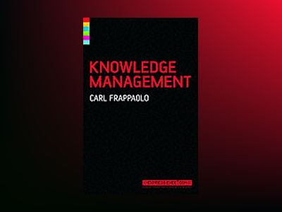 Knowledge Management, 2nd edition av Carl Frappaolo