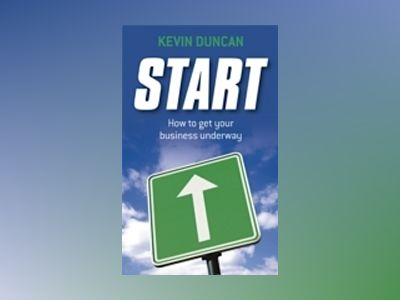 Start: How to get your business underway av Kevin Duncan