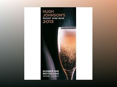 Hugh Johnsons pocket wine book 2013 av Hugh Johnson