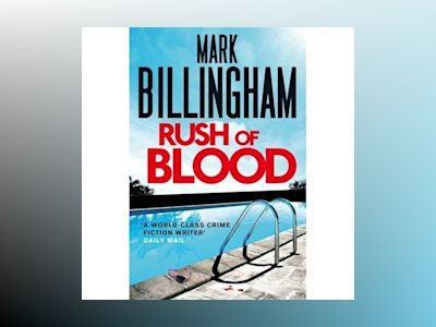 Rush of Blood av Mark Billingham