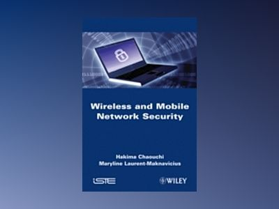 Wireless and Mobile Networks Security av H. Chaouchi