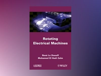 Rotating Electrical Machines av R. Le Doeuff