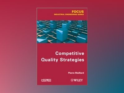 Competitive Quality Strategy av Pierre Maillard