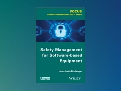 Safety Management of Software-based Equipment av Jean-Louis Boulanger