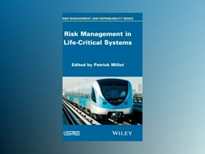 Risk Management in Life Critical Systems av Patrick Millot
