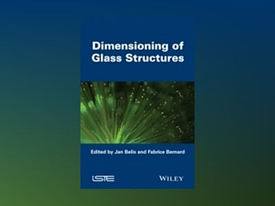Dimensioning of Glass Structures av Fabrice Bernard