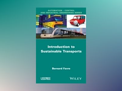 Introduction to Sustainable Transports av Bernard Favre