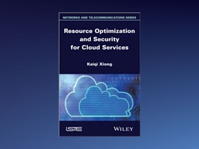 Resource Optimization and Security for Cloud Services av Kaiqi Xiong
