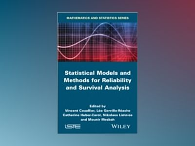 Statistical Models and Methods for Reliability and Survival Analysis av Vincent Couallier