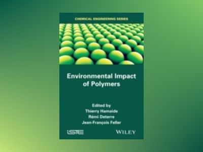 Environmental Impact of Polymers av Thierry Hamaide