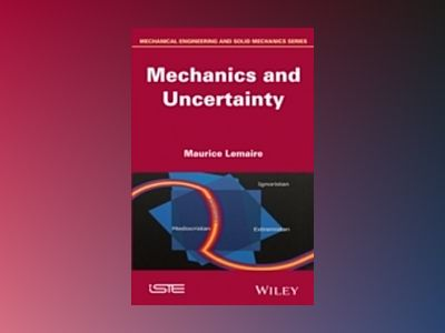 Uncertainty and Mechanics av Maurice Lemaire