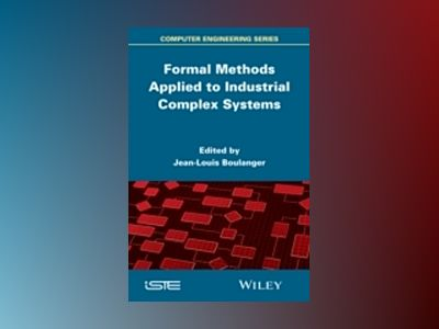 Formal Methods Applied to Complex Systems av Jean-Louis Boulanger