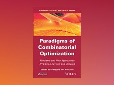 Paradigms of Combinatorial Optimization-2nd Edition: Problems and New Appro av Vangelis T. Paschos