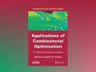 Applications of Combinatorial Optimization-2nd Edition av Vangelis T. Paschos