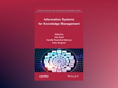Information Systems for Knowledge Management av Inès Saad