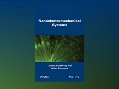 Nanoelectromechanical Systems av Laurent Duraffourg